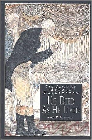 The Death of George Washington: He Died as He Lived (George Washington BookShelf)