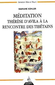 Méditation : Thérèse d'Avila à la rencontre des Tibétains par Mariane Kohler