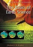 Basics of Earth Science, Robert E. Krebs, 0313319308