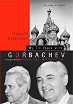 My Six Years with Gorbachev