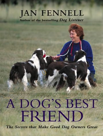 Download A Dog's Best Friend: The Secrets That Make Good Dog Owners Great ebook