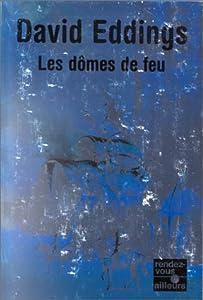 """Afficher """"Trilogie des périls n° 1 Dômes de feu (Les)"""""""