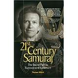 21st Century Samurai: The Secret Path to Success and Fulfillment