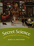 Secret Science: Spanish Cosmography and the New World, Maria M. Portuondo, 022605540X