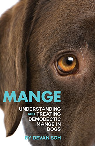 Mange: Understanding and Treating Demodectic Mange in Dogs (English Edition)