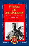Tent Pegs and 2nd Lieutenants, John W. Harper, 0963439588