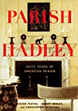 Parish-Hadley: Sixty Years of American Design
