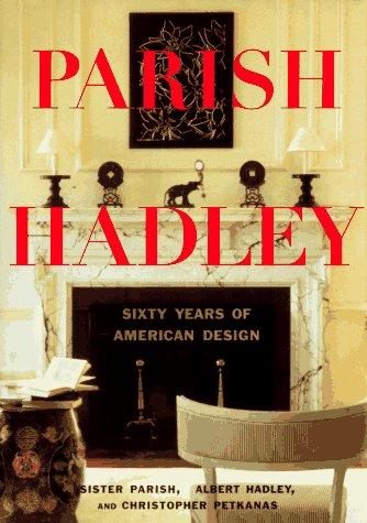 Parish-Hadley: Sixty Years of American Design by Little Brown & Co