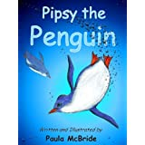 Pipsy the Penguin. (A Children's Rhyming Picture Book for ages 2-6)by Paula McBride