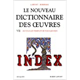 Le nouveau dictionnaire des œuvres - Tome VII - Index: De tous les temps et de tous les pays