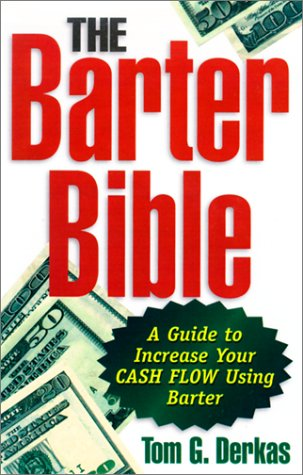 Read Online The Barter Bible: A Guide to Increase Your Cash Flow Using Barter ebook