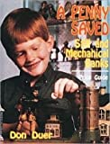 img - for A Penny Saved : Still and Mechanical Banks(Hardback) - 1999 Edition book / textbook / text book
