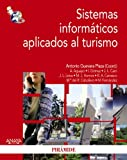 img - for Sistemas inform????ticos aplicados al turismo / Computer Systems Applied to Tourism (Econom????a Y Empresa / Economics and Business) (Spanish Edition) by Antonio Guevara Plaza (2009-06-30) book / textbook / text book