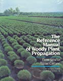 The Reference Manual of Woody Plant Propagation : From Seed to Tissue Culture, Dirr, Michael A. and Heuser, Charles W., 0942375009
