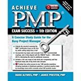 Achieve Pmp Exam Success 5th Edition: A Concise Study Guide for the Busy Project Manager