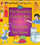 The Beautiful Cricket Ball and The Little Toy Stove, Enid Blyton, 1904668313