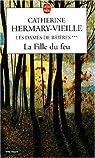 Les Dames de Brières, tome 3 : La Fille du feu par Hermary-Vieille