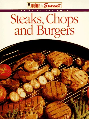 Steaks, Chops and Burgers (Grill by the Book)