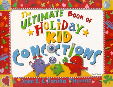 (The Ultimate Book of Holiday Kid Concoctions (The Ultimate Book of Kid Concoctions))