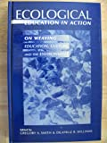 Ecological Education in Action : On Weaving Education, Culture, and the Environment, , 0791439852