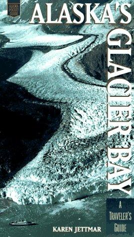 Alaskas Glacier Bay: A Traveler's Guide (Alaska Pocket (Glacier Bay Alaska)
