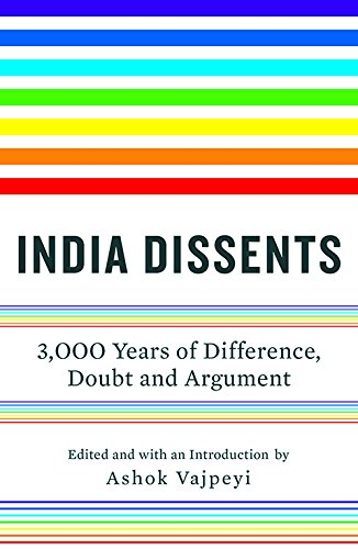 India Dissents: 3;000 Years of Difference; Doubt and Argument