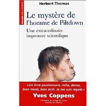 MYSTERE DE L'HOMME DE PILTDOWN (LE) Une extraordinaire imposture