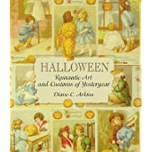 Halloween Romantic Art and Customs of Yesteryear