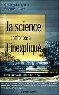 La science confrontée à l'inexpliqué sur un ranch isolé de l'Utah par  Colm A. Kelleher
