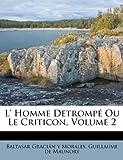 L' Homme Detrompé Ou le Criticon, , 1174731028