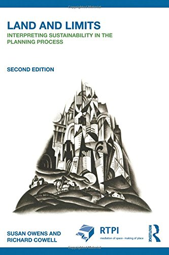 (Land and Limits: Interpreting Sustainability in the Planning Process (RTPI Library Series))