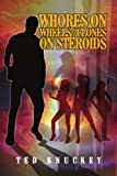 Whores on Wheels//Clones on Steroids, Ted Knuckey, 143636843X