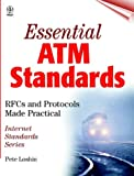 Essential ATM Standards: RFCs and Protocols Made Practical