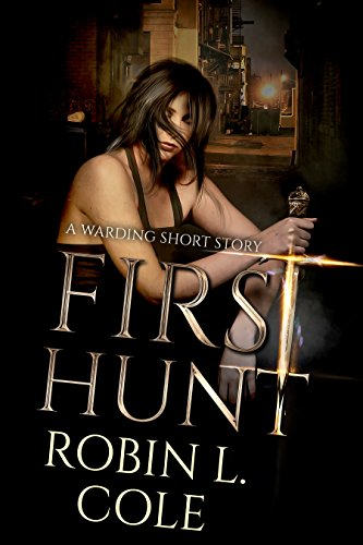 First Hunt: A Warding Short Story