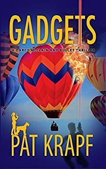 GADGETS (A Darcy McClain and Bullet Thriller Book 2) by [KRAPF, PAT]