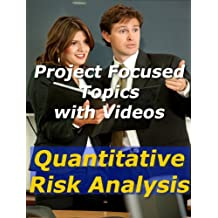 Project: Quantitative Risk Analysis (Project Management Focused Topics Book 32)