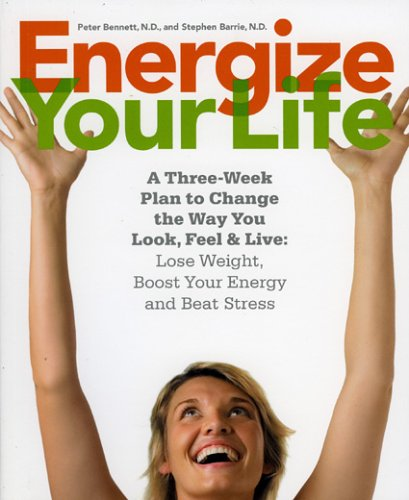Download Energize Your Life: A three week plan to change the way you look, feel & live pdf epub