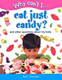 Eat Just Sweets?, Ruth Thomson, 1930643012