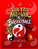 Sun Tzu the Art of War and Basketball, Daniel Peers - Hoegen, 1447775686