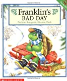 Franklin's Bad Day, Paulette Bourgeois, 0590693328