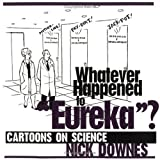 "What Ever Happened to ""Eureka""?: Cartoons on Science"