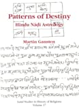 Patterns of Destiny : Hindu Nadi Astrology, Gansten, Martin, 9122020314