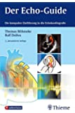 Der Echo-Guide: Die kompakte Einführung in die Echokardiografie
