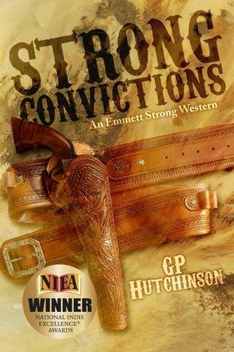 Strong Convictions: An Emmett Strong Western (Emmett Strong Westerns) (Volume 1)