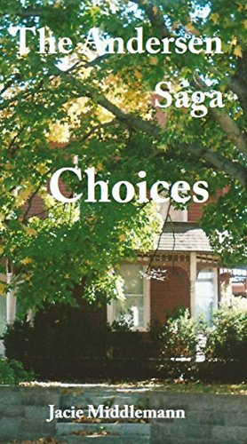 Choices - The Andersen Saga (The Andersens Book 5) by [Middlemann, Jacie]