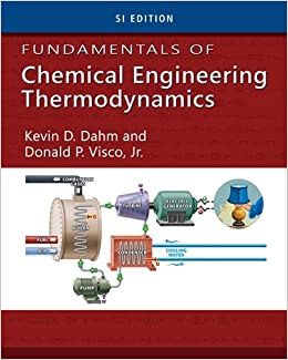 Fundamentals of Chemical Engineering Thermodynamics, SI Edition (MindTap Course List)