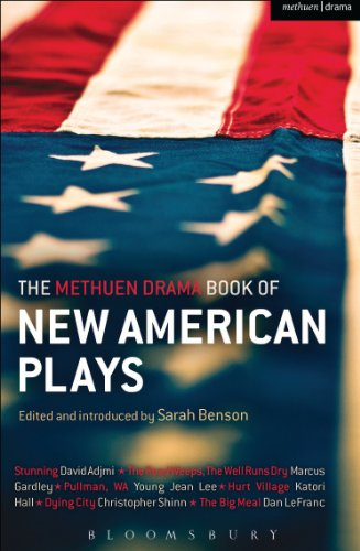 The Methuen Drama Book of New American Plays: Stunning; The Road Weeps, the Well Runs Dry; Pullman, WA; Hurt Village; Dying City; The Big Meal (Play Anthologies)
