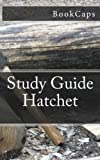 Hatchet: (A BookCaps Study Guide)