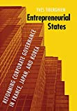Entrepreneurial States: Reforming Corporate Governance in France, Japan, and Korea (Cornell Studies in Political Economy)