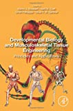 img - for Developmental Biology and Musculoskeletal Tissue Engineering: Principles and Applications book / textbook / text book